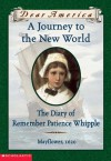 A Journey to the New World: The Diary of Remember Patience Whipple, Mayflower, 1620 (Dear America) - Kathryn Lasky