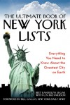 The Ultimate Book of New York Lists: Everything You Need to Know About the Greatest City on Earth - Bert Randolph Sugar, C.N. Richardson