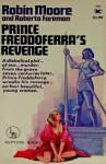 Prince Freddoferra's Revenge - Robin Moore, Roberto Foreman