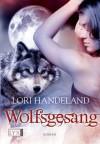 Wolfsgesang (German Edition) - Lori Handeland