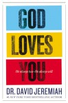 God Loves You: He Always Has--He Always Will - David Jeremiah