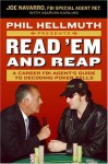 Phil Hellmuth Presents Read 'Em and Reap: A Career FBI Agent's Guide to Decoding Poker Tells - Joe Navarro, Marvin Karlins, Phil Hellmuth