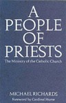 A People Of Priests: The Ministry Of The Catholic Church - Michael Richards