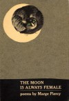 Moon Is Always Female - Marge Piercy