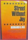 Street Without Joy - Bernard B. Fall
