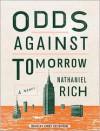 Odds Against Tomorrow - Nathaniel Rich, Kirby Heyborne
