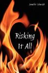 Risking It All - Jennifer Schmidt