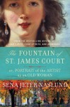 The Fountain of St. James Court; or, Portrait of the Artist as an Old Woman: A Novel - Sena Jeter Naslund