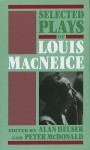 Selected Plays of Louis MacNeice - Louis MacNeice