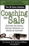 Coaching the Sale: Discover the Power of Coaching to Increase Sales and Build Great Sales Teams - Tim Ursiny