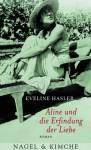 Aline und die Erfindung der Liebe : Roman - Eveline Hasler