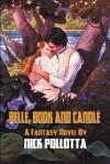 Belle, Book and Candle: A Fantasy Novel by Nick Pollotta - Nick Pollotta