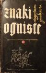 Znaki ogniste: powieść historyczna z połowy XV wieku - Eugeniusz Paukszta