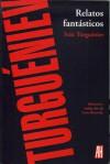 Relatos Fantasticos / Fantastic Stories - Ivan Turgenev