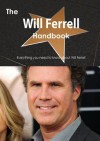 The Will Ferrell Handbook - Everything You Need to Know about Will Ferrell - Emily Smith