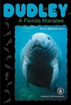 Dudley: A Florida Manatee - Bonnie Highsmith Taylor