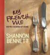 My French Vue: Bistro Cooking at Home - Shannon Bennett