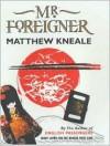 MR Foreigner - Matthew Kneale
