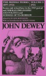 The Middle Works of John Dewey, Volume 8, 1899 - 1924: Essays and Miscellany in the 1915 Period and German Philosophy and Politics and Schools of Tomorrow - John Dewey, Sidney Hook, Jo Ann Boydston