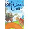 The Billy Goats Gruff - Jane Bingham, Daniel Postgate