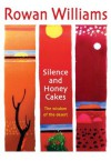 Silence and Honey Cakes - Rowan Williams