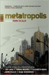Metatropolis - John Scalzi, Jay Lake, Elizabeth Bear, Karl Schroeder