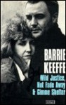 Wild Justice, Not Fade Away and Gimme Shelter - Barrie Keeffe