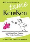 Will Shortz Presents Tame KenKen: 200 Easy Logic Puzzles That Make You Smarter - Will Shortz, Tetsuya Miyamoto, Nextoy, KenKen Puzzle, LLC