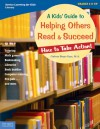 A Kids' Guide to Helping Others Read & Succeed: How to Take Action! - Cathryn Berger Kaye