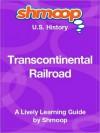 Transcontinental Railroad: Shmoop US History Guide - Shmoop