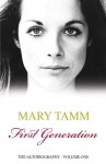 First Generation: The Autobiography - Mary Tamm