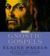 The Gnostic Gospels - Elaine Pagels, Lorna Raver