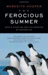 The Ferocious Summer: Adelie Penguins and the Warming of Antarctica - Meredith Hooper