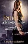 Embraced by Darkness. Keri Arthur - Keri Arthur