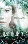 De IJzerkoning - Julie Kagawa, Angelique Verheijen