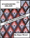 Starmakers Ablaze II: Quilting Log Cabin Diamonds - Kaye Wood