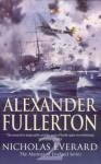 Nicholas Everard: Mariner of England 2 - Alexander Fullerton