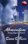 Momentum (Finding Happiness Book 4) - Diana DeRicci, Paige Prince