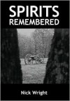 Spirits Remembered - Nick Wright