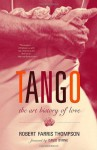 Tango: The Art History of Love - Robert Farris Thompson