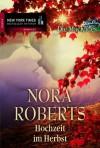 Hochzeit im Herbst: Die MacKades (German Edition) - Nora Roberts