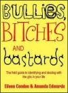 Bullies, Bitches And Bastards - Eileen Condon, Amanda Edwards