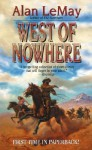 West Of Nowhere - Alan LeMay