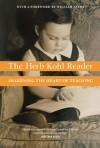 The Herb Kohl Reader: Awakening the Heart of Teaching - Herbert R. Kohl, William Ayers