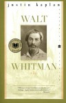 Walt Whitman: A Life (Perennial Classics) - Justin Kaplan