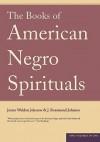 The Books Of American Negro Spirituals - James Weldon Johnson