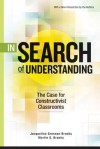 In Search of Understanding: The Case for Constructivist Classrooms, Revised Edition - Jacqueline Grennon Brooks, Martin G. Brooks