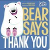 "Bear Says ""Thank You"" - Michael Dahl, Oriol Vidal"