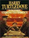 Striking the Balance: Worldwar Series, Book 4 - Harry Turtledove, Todd McLaren