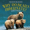 Why Do Bears Hibernate? - Darice Bailer